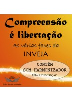 COMPREENSÃO É LIBERTAÇÃO - INVEJA