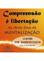 COMPREENSÃO É LIBERTAÇÃO - MENTALIZAÇÃO